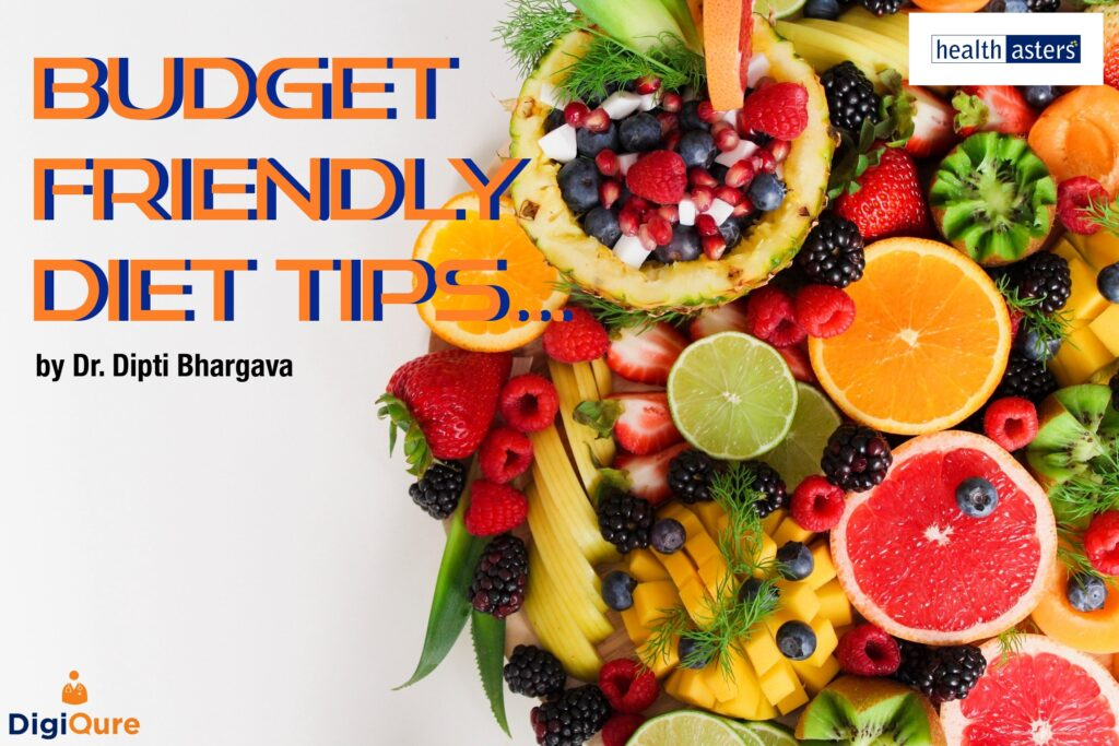 Budget friendly diet tips- by Dr. Dipti Bhargava